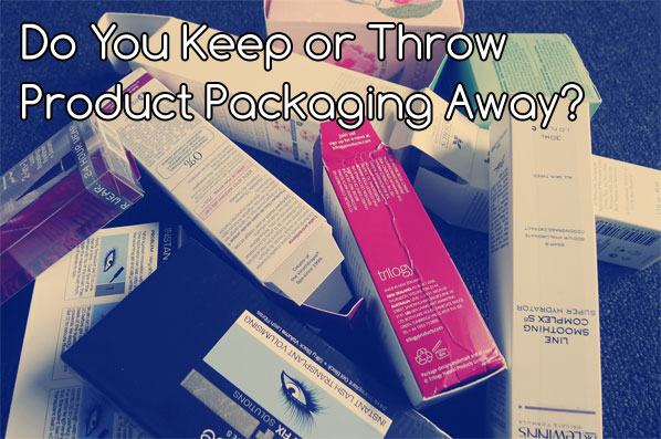 Do You Keep or Throw Product Packaging Away?