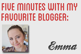 Five Minutes with My Favourite Blogger: Emma @ Emma Bovary Beauty