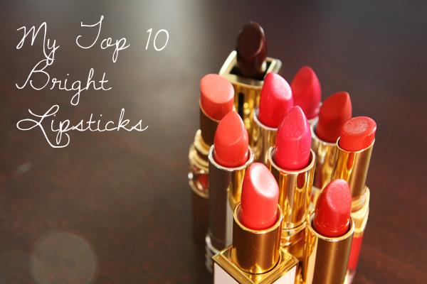My Top Ten Bright Lipsticks