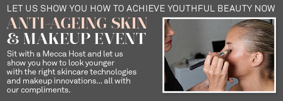 Beauty Experience: Anti-Ageing Skincare and Makeup Event at Mecca Cosmetica