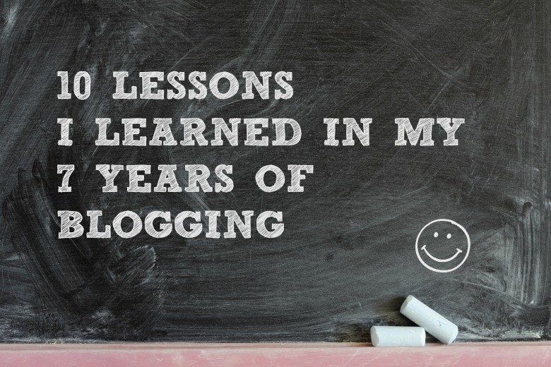 Bloggie Wednesday: 10 Lessons I've Learned In My 7 Years Of Blogging