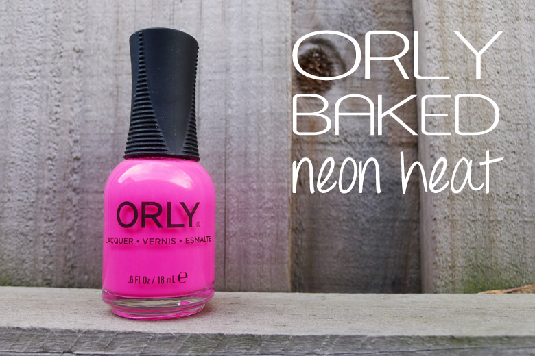 Nailing It: ORLY Baked Collection Nail Polish in Neon Heat