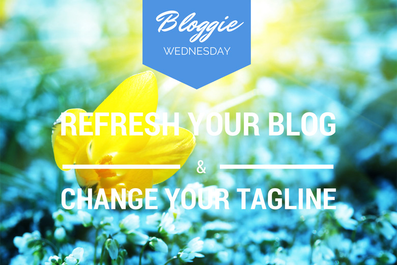 Bloggie Wednesday: Refresh Your Blog, Change Your Tagline!