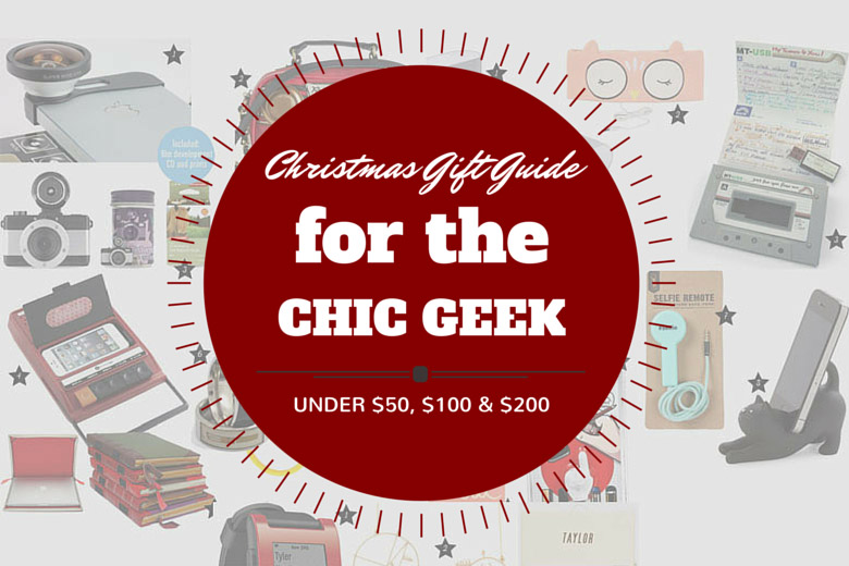 Christmas Gift Guide 2014: For The Chic Geek