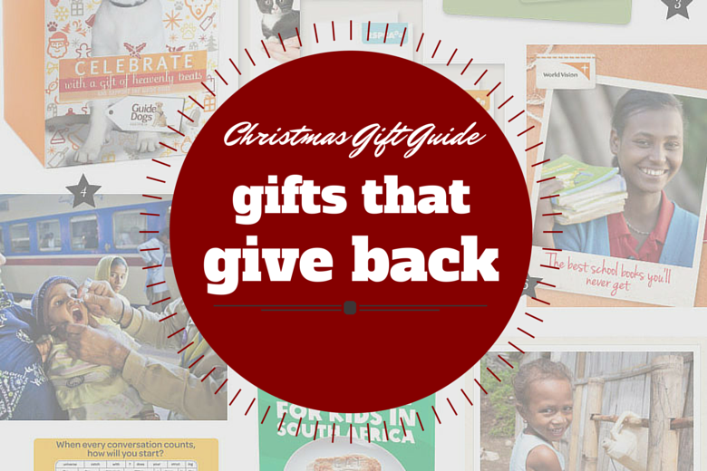 Christmas Gift Guide 2014: Gifts That Give Back