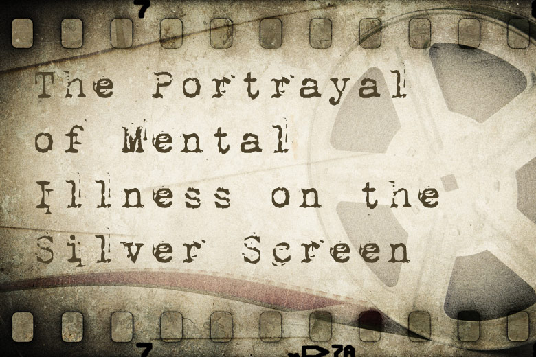 Tim Talks: The Portrayal of Mental Illness on the Silver Screen