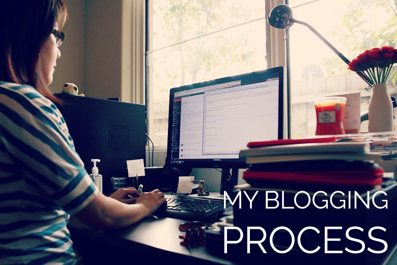 Bloggie Wednesday - My Blogging Process