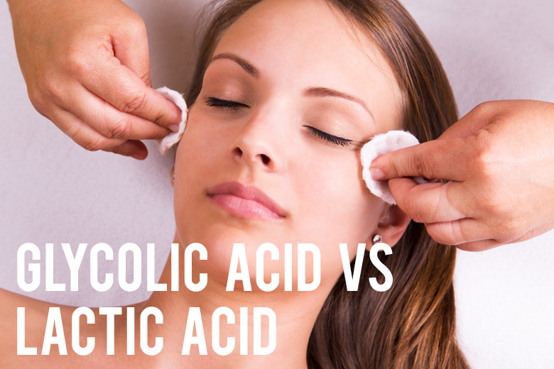 Glycolic Acid vs Lactic Acid