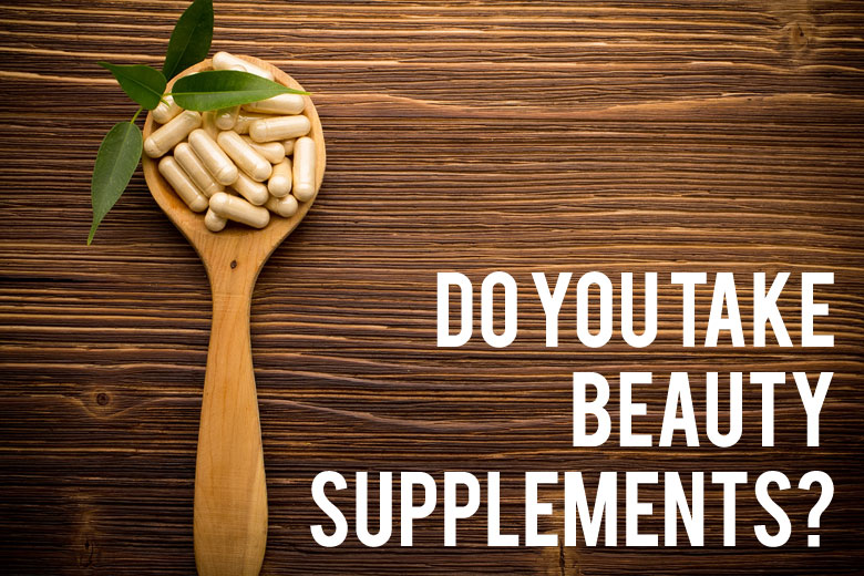 Do You Take Beauty Supplements?