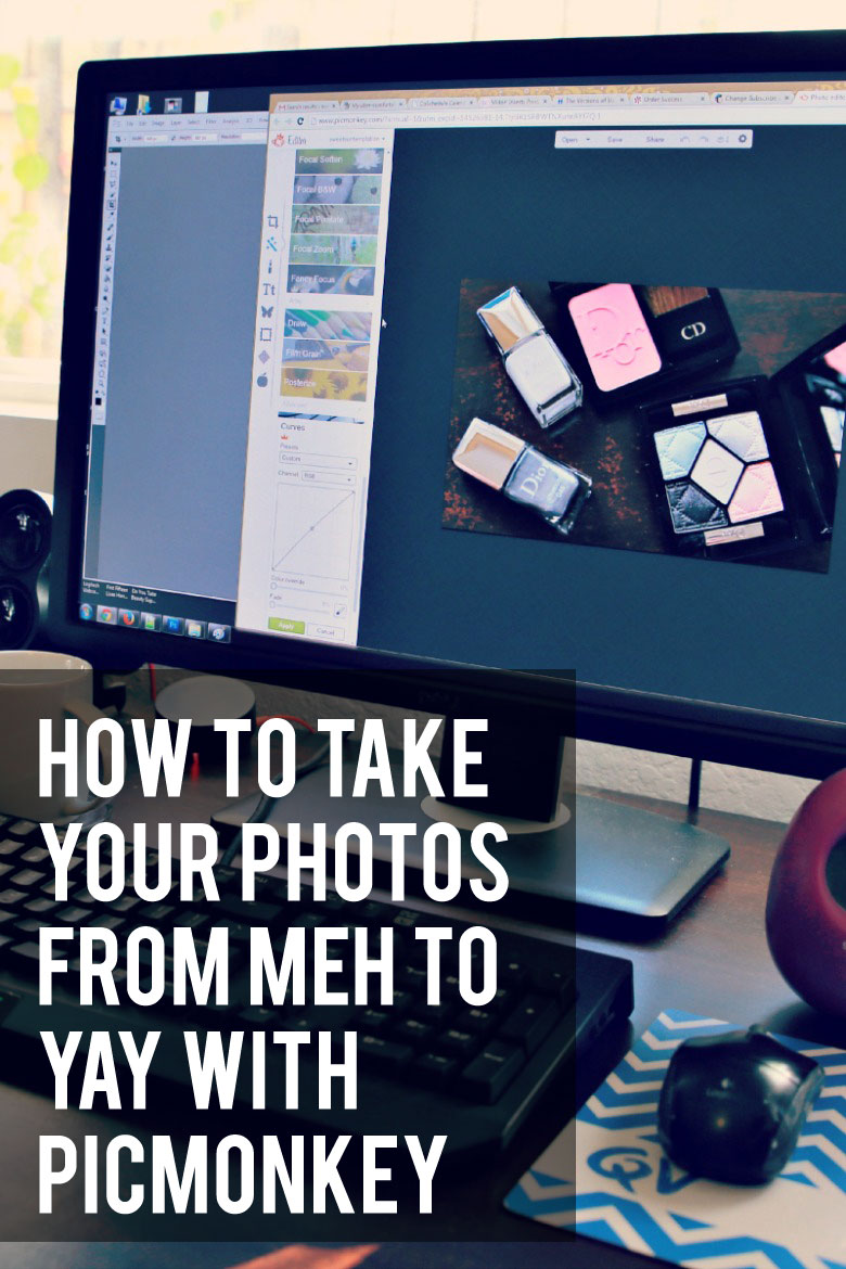 Bloggie Wednesday: How To Take Your Photos From Meh To Yay! With Picmonkey | Beautyholics Anonymous