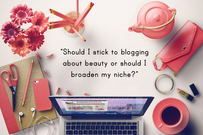 Bloggie Wednesday: Should I Stick To Just Blogging About Beauty Or Should I Broaden My Niche?