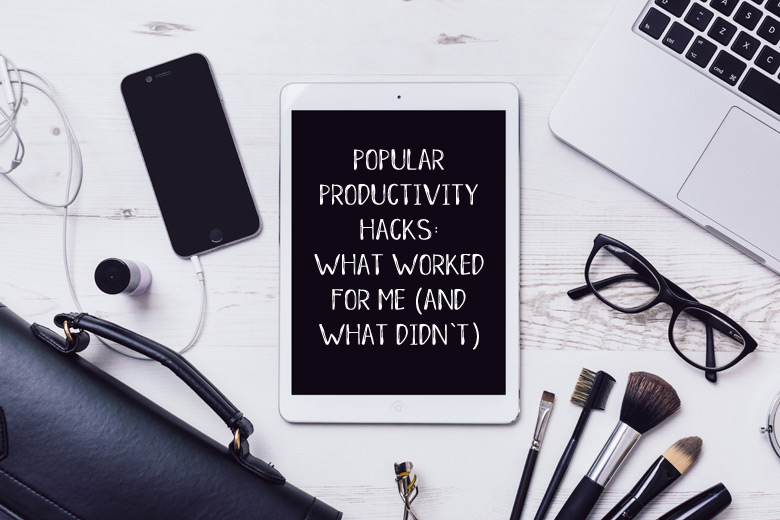 Popular Productivity Hacks: What Worked For Me (And What Didn't)